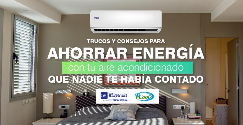 TRUCOS Y CONSEJOS PARA AHORRAR ENERGÍA CON TU AIRE ACONDICIONADO QUE NADIE TE HABÍA CONTADO